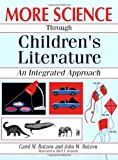 More Science Through Children's Literature, Carol M. Butzow and John W. Butzow, 1563082667