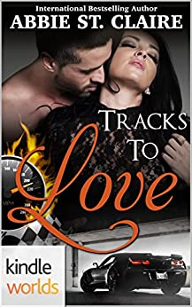 The Remingtons: Tracks To Love (Kindle Worlds) (Kindle Worlds Novella) by [St. Claire, Abbie]