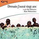 Demain j'aurai vingt ans Audiobook by Alain Mabanckou Narrated by Alain Mabanckou