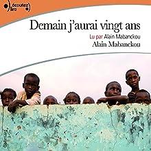 Demain j'aurai vingt ans   Livre audio Auteur(s) : Alain Mabanckou Narrateur(s) : Alain Mabanckou