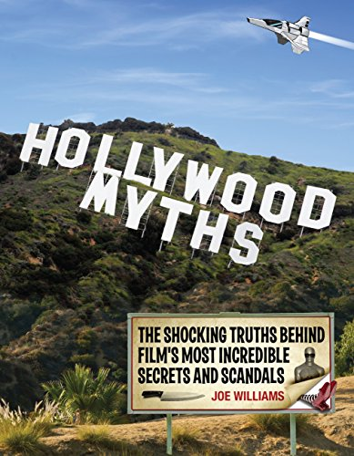 Hollywood Myths: The Shocking Truths Behind Film's Most