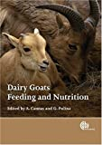Dairy Goats, Feeding and Nutrition (Cabi)