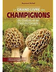 Le grand livre des champignons du Québec et de l'est du Canada -