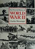 Pictorial History of World War II, Charles Messenger, 0831768959