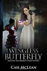 Wingless Butterfly: Healing The Broken Child Within Paperback