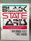 img - for Black State of the Arts: A Guide to Developing a Successful Career As a Black Performing Artist book / textbook / text book