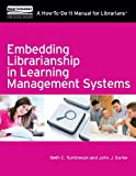 Embedding Librarianship in Learning Mnagement Systems, Beth E. Tumbleson and John J. Burke, 1555708625