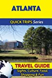 Atlanta Travel Guide (Quick Trips Series): Sights, Culture, Food, Shopping & Fun