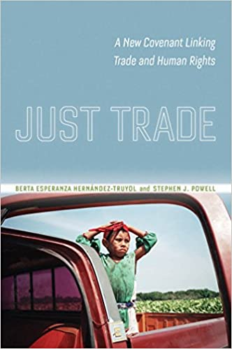 Just Trade: A New Covenant Linking Trade and Human Rights