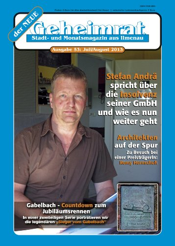der NEUE Geheimrat, Stadt- und Monatsmagazin aus Ilmenau (No 53 Juli/August 2013) (German Edition)
