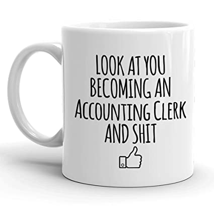Amazon com: Look At You Becoming An Accounting Clerk And