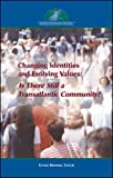 Changing Identities and Evolving Values : Is There Still a Transatlantic Community?, Brimmer, Esther, 097664343X