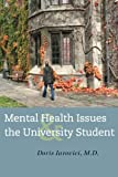 Mental Health Issues and the University Student, Doris Iarovici, 1421412713