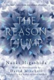 The Reason I Jump: one boy's voice from the silence of autism by Naoki Higashida (1-Jul-2013) Hardcover