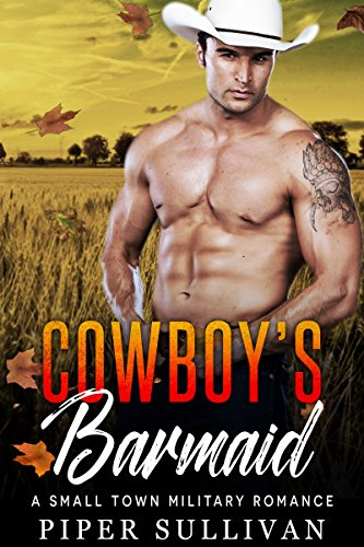 Cowboy's Barmaid: A Small Town Military Romance (Lucky Flats Ranchers Book 2) -