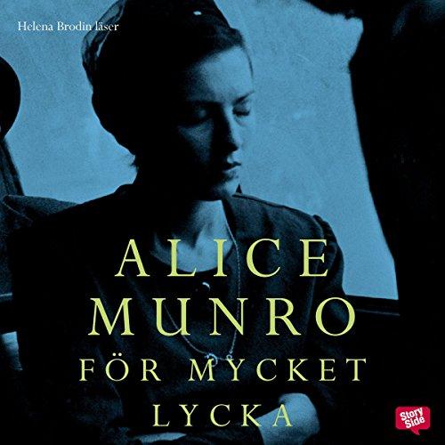 """""""För mycket lycka [Too Much Happiness]"""" av Alice Munroe"""