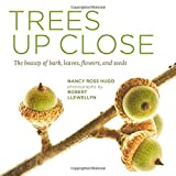 Trees up Close, Nancy Ross Hugo, 160469582X