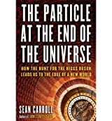 The Particle at the End of the Universe: How the Hunt for the Higgs Boson Leads Us to the Edge of a New World (Hardback) - Common