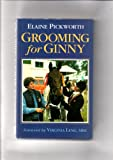 Grooming for Ginny, Elaine Pickworth, 0901366862