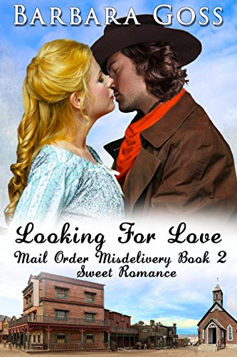Looking for Love (Mail Order Misdelivery Book 2) by [Goss, Barbara]