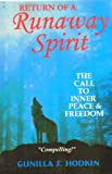 Return of a Runaway Spirit : The Call to Inner Peace and Freedom, , 0974426407