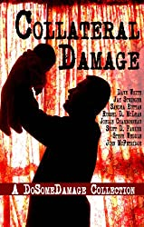Collateral Damage: A Do Some Damage Collection (English Edition)