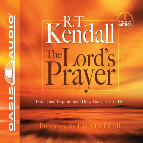 The Lord's Prayer: Insight and Inspiration to Draw You Closer to Him by Oasis Audio