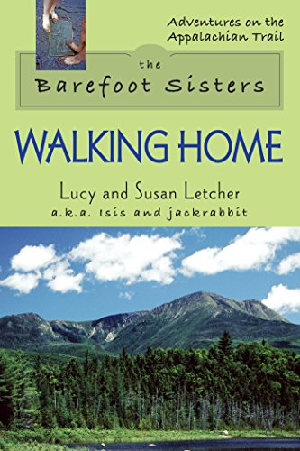 The Barefoot Sisters Walking Home (Adventures on the Appalachian Trail) (Start And End Of The Appalachian Trail)