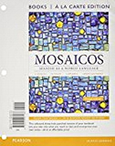 Mosaicos: Spanish as a World Language, Books a la Carte Plus MyLab Spanish with eText (multi-semester access) -- Access