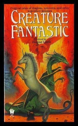 creature fantastic: destiny; father noe's bestiary; the last flight; the tea room beasts; the fields the sky; a gift of two gray horses; a nessy mess; a phoenix too frequent; coming to america; the dragon and the maiden; in quest of the beast