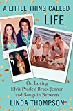 #3: A Little Thing Called Life: On Loving Elvis Presley, Bruce Jenner, and Songs in Between