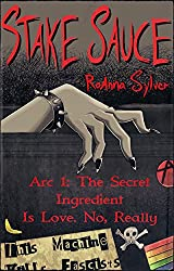 Arc 1: The Secret Ingredient Is Love. No, Really (Stake Sauce)