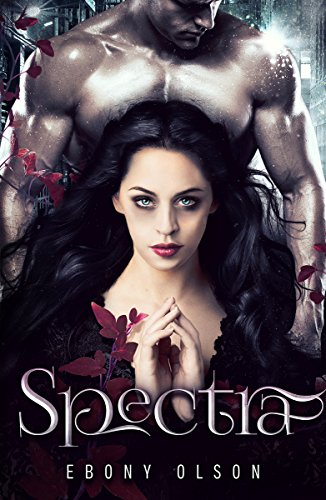 Spectra: A Paranormal Romance Novel by [Olson, Ebony]