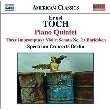 Toch: Piano Quintet / Three Impromptus / Violin Sonata No. 2 / Burlesken