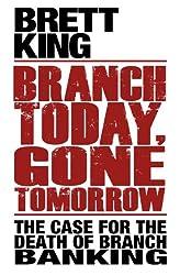 Branch Today, Gone Tomorrow