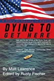 Dying to Get Here, Matt Lawrence, 059532410X