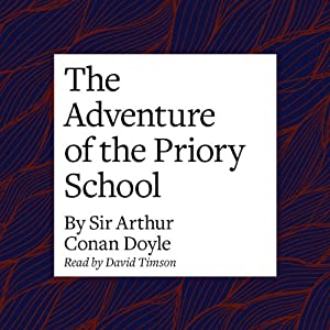 The Adventure of the Priory School Audiobook
