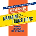 Managing Transitions: Making the Most of the Change Audiobook by William Bridges Narrated by Lloyd James