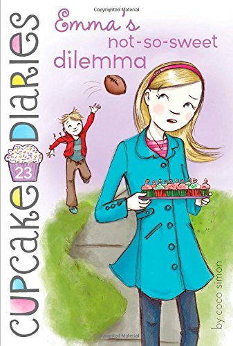 Emma's Not-So-Sweet Dilemma (Cupcake Diaries)