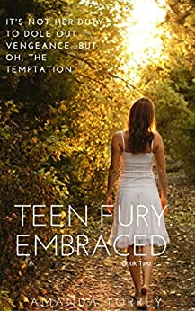 Teen Fury: Embraced by [Torrey, Amanda]