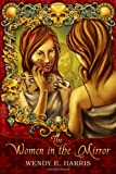 Women in the Mirror, Wendy Harris, 1434905004