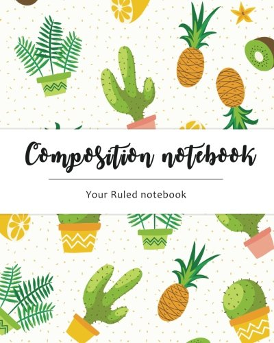 "Composition Notebook: Cactus Design : Ruled Notebook (8x10"") (Volume 1)"