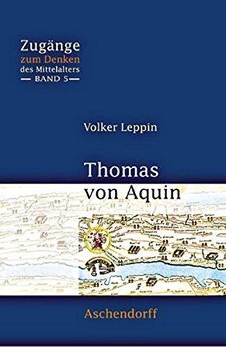 Thomas von Aquin (Zugänge zum Denken des Mittelalters)
