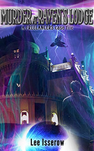 Murder at Raven's Lodge (The Freelancers case files) by [Lee Isserow]
