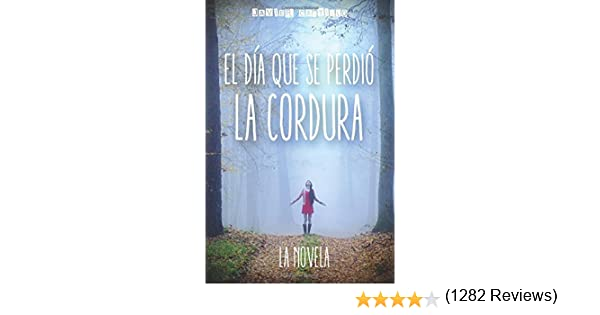El día que se perdió la cordura: La novela: Amazon.es ...