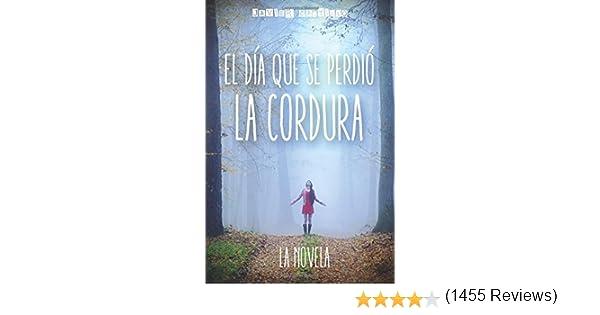 El día que se perdió la cordura: La novela: Amazon.es: Javier ...