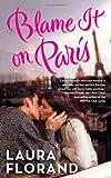 Blame It on Paris, Laura Florand, 0765354098