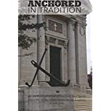Anchored In Tradition: An unofficial collection of fun, facts and figures about life at the United States Naval Academy