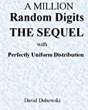 A Million Random Digits THE SEQUEL: with Perfectly Uniform Distribution