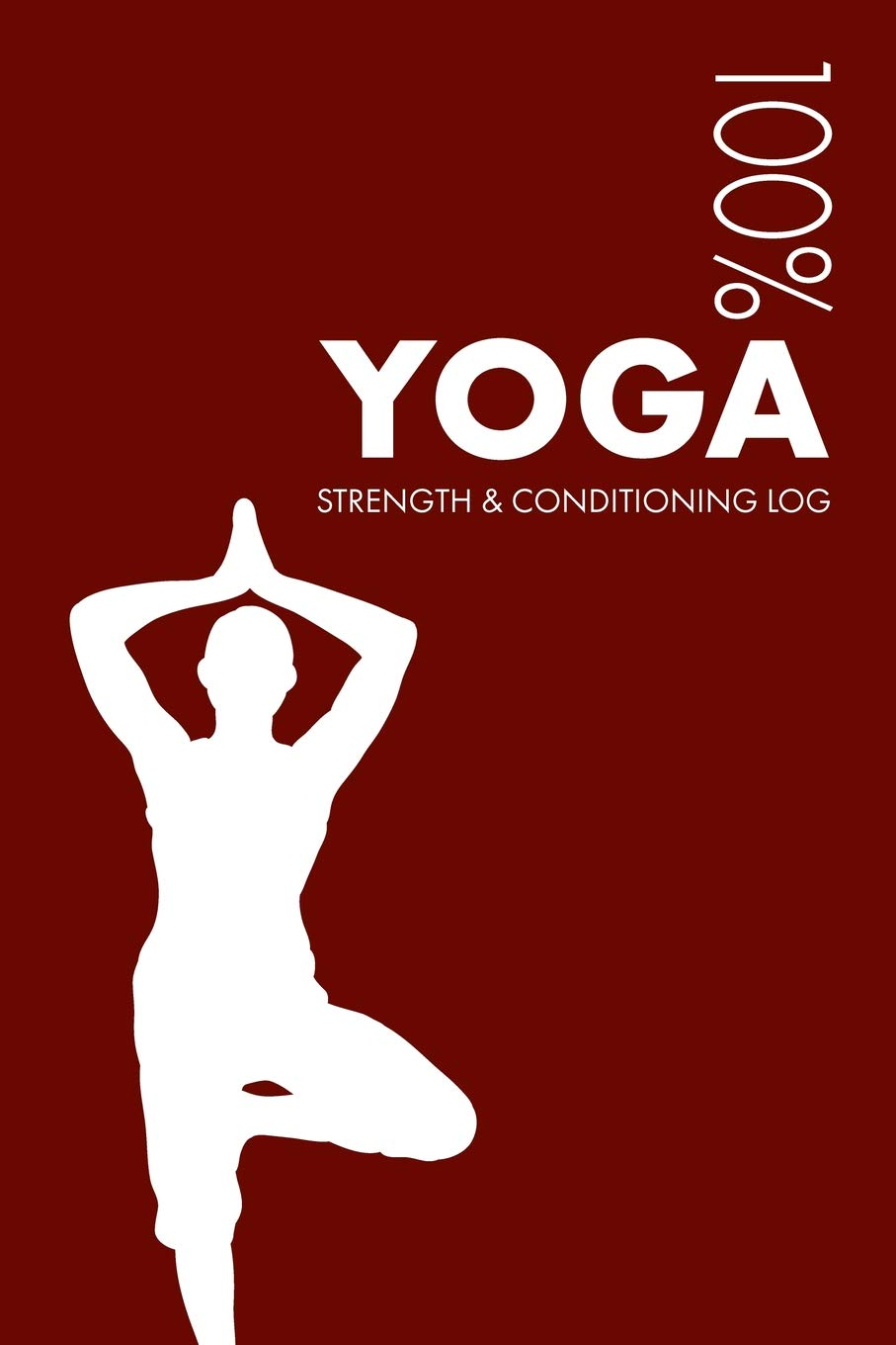Yoga Strength and Conditioning Log: Daily Yoga Sports ...